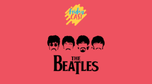 fridaycast #65 beatles