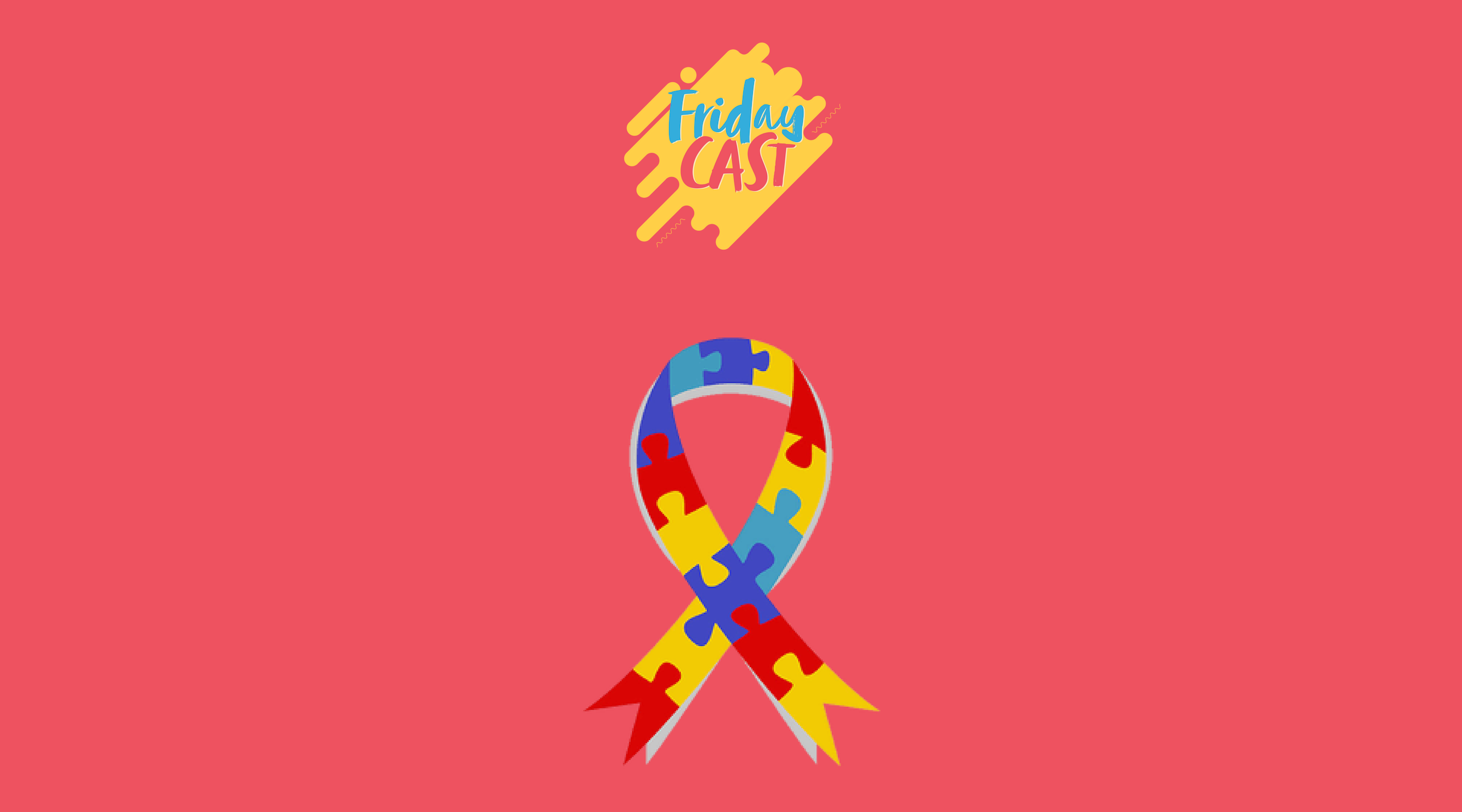 fridaycast #73 transtorno do espectro autista